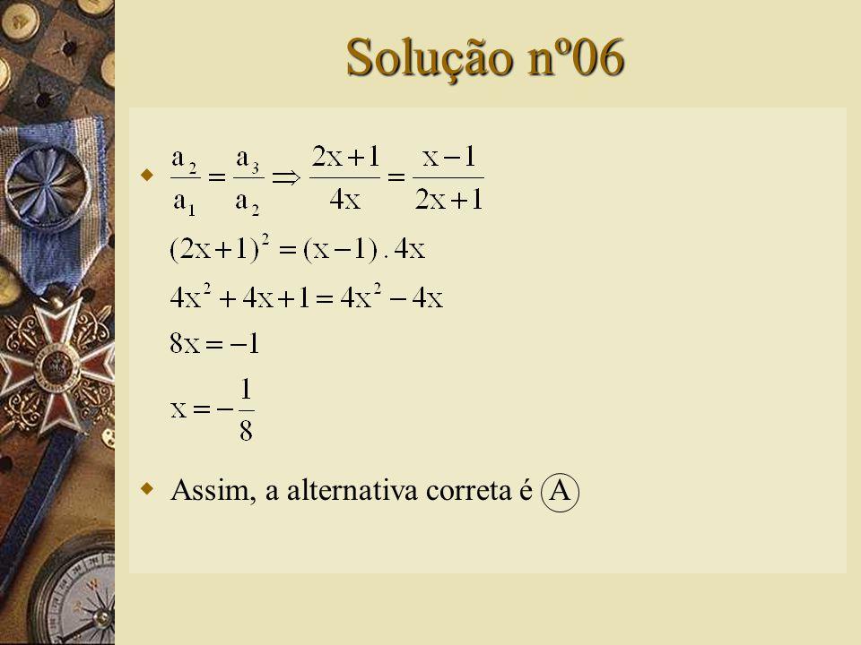 Questão nº06  Se a seqüência (4x, 2x + 1, x – 1) é uma P.G., então o valor de x é: A) B) -8 C) -1 D) 8 E)