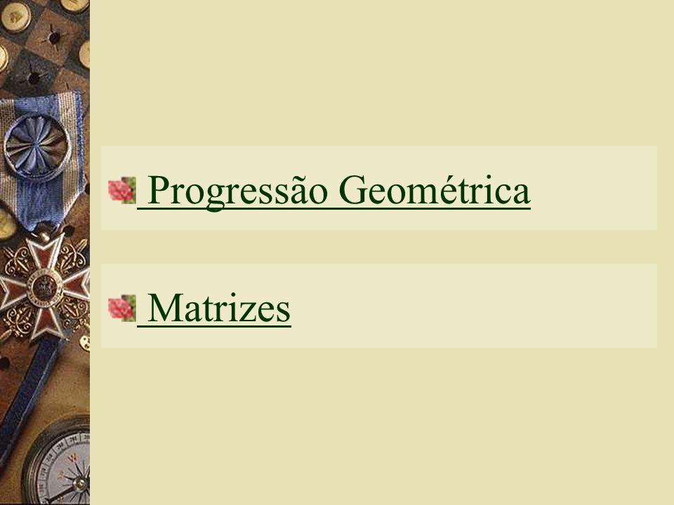 Progressão Geométrica Matrizes