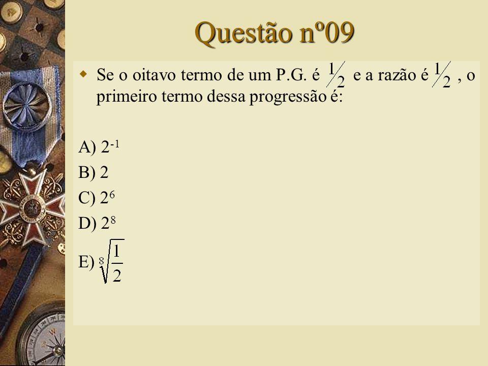 Solução nº08   Logo: a 4 = a 3. q  Assim, a alternativa correta é D