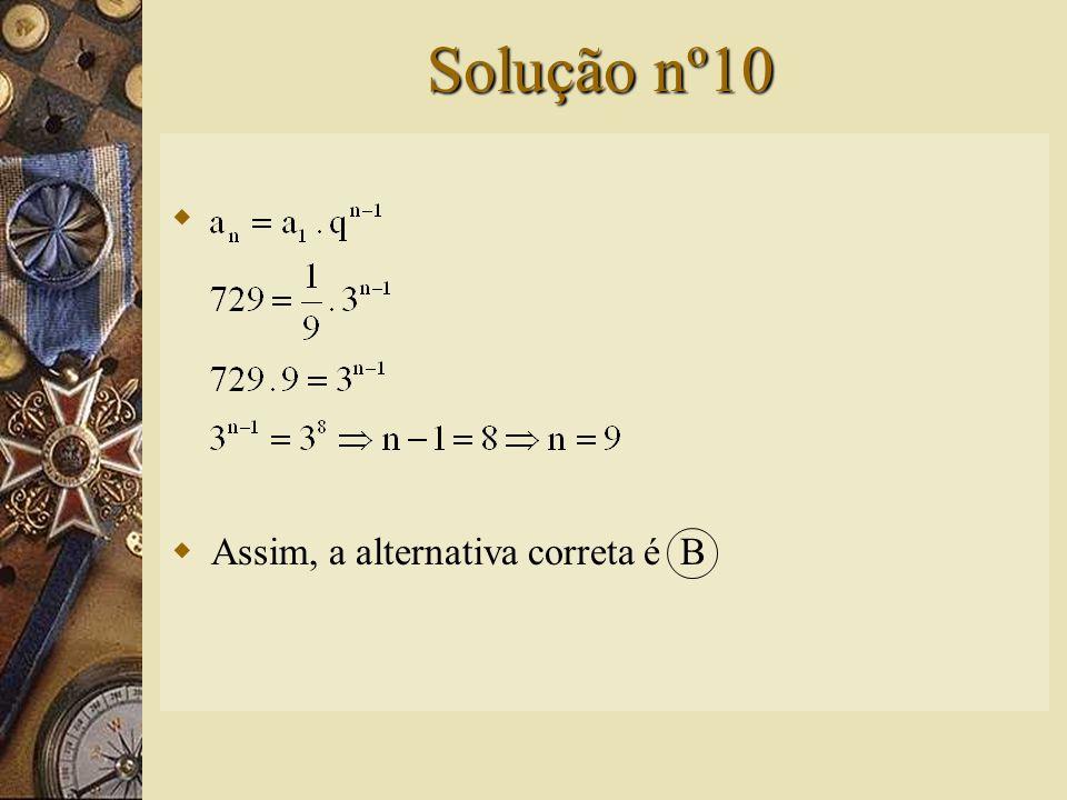 Questão nº10  O número de termos da P.G. é: A) 8 B) 9 C) 10 D) 81 E) 4