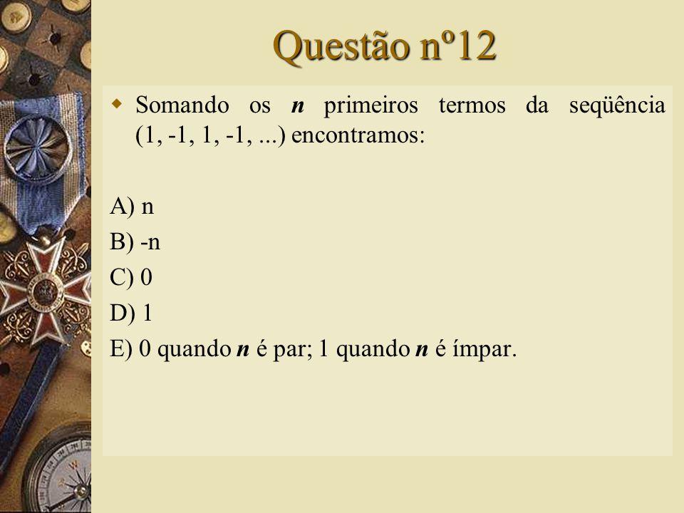 Solução nº11  4................ 512 a 1 6 a n n = 6 + 2 = 8 termos a n = a 1.