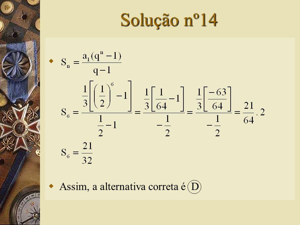 Questão nº14  A soma dos seis primeiros termos da P.G. é: A) B) C) D) E)