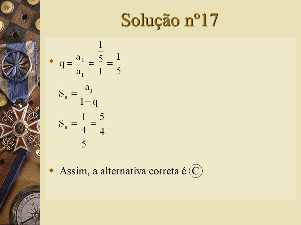 Questão nº17  A soma da série infinita é: A) B) C) D) 2 E)
