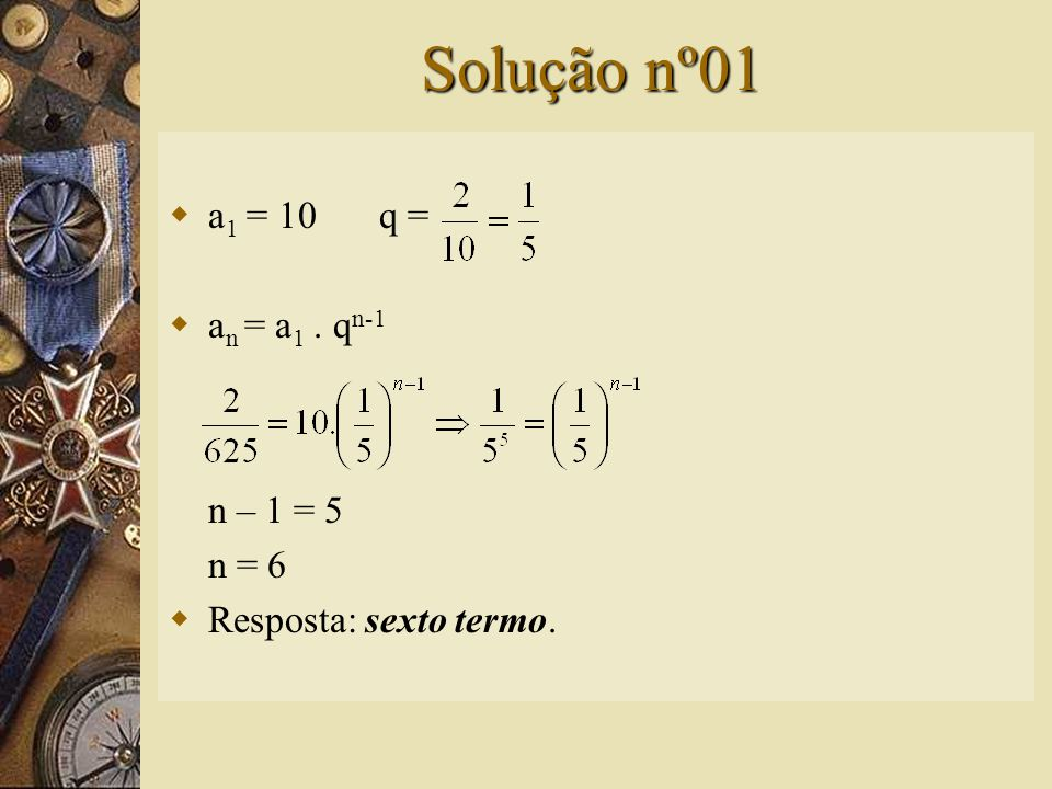 Questão nº05 – (UFRN)  A solução da equação matricial é um número: A) maior que -1 B) menor que -1 C) maior que 1 D) entre –1 e 1 E) entre 0 e 3