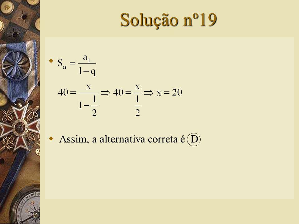 Questão nº19  O valor de x na equação é: A) -10 B) 10 C) -20 D) 20 E) 25