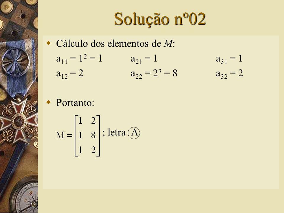 Questão nº 02  Se M = (a ij ) 3x2 é uma matriz, tal que: Então, M é: A) B) C) D) E)