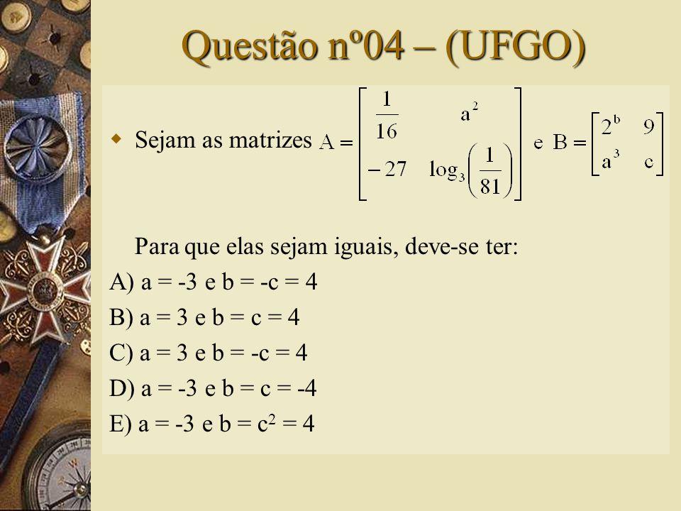 Solução nº03  Cálculo dos elementos de A: a 11 = 0 a 12 = (-1) 3 = -1a 13 = (-1) 4 = 1 a 21 = (-1) 3 = -1 a 22 = 0 a 23 = (-1) 5 = -1 a 31 = (-1) 4 = 1 a 32 = (-1) 5 = -1a 33 = 0  Portanto: ; letra A