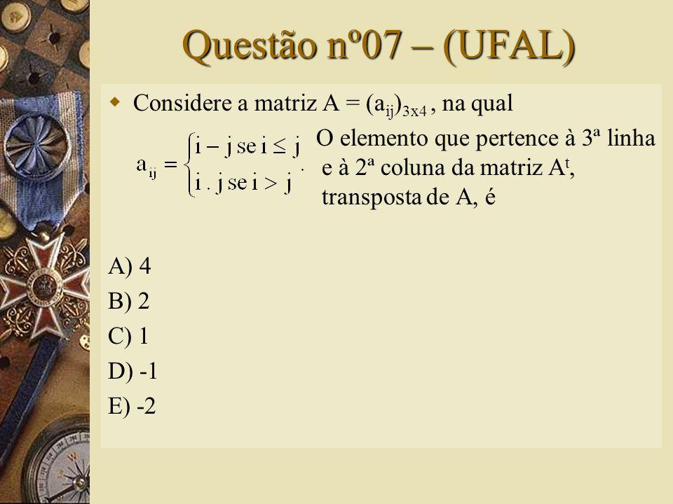 Solução nº06  Cálculo dos elementos da matriz A: a 11 = 2 – 3 = -1 a 12 = 2 – 6 = -4 a 21 = 4 – 3 = 1 a 22 = 4 – 6 = -2 a 31 = 6 – 3 = 3 a 32 = 6 – 6