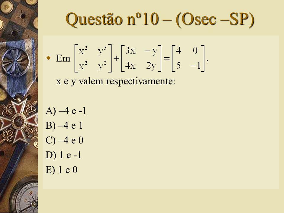 Solução nº09  Sendo 3A = B + C, temos:  Da igualdade, temos: 3x = x + 4  x = 2 3y = 6 + x + y  2y = 6 + 2  y = 4 3w = 2w + 3  w = 3 3z = z + w – 1  2z = 2  z = 1  Portanto: x + y + z + w = 2 + 4 + 1 + 3 = 10