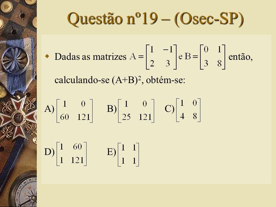 Solução nº18  Dados A. B. C, temos: (A) 2 x 3. (B) 3 x 1.