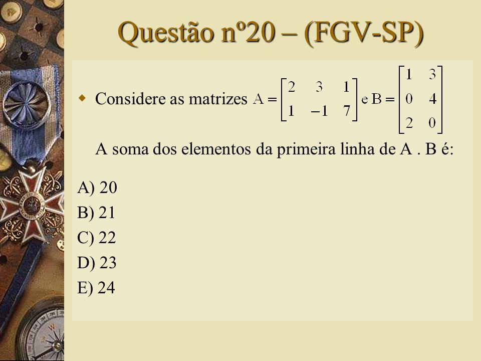 Solução nº19  Cálculo de (A + B) 2 :  Assim, a alternativa correta é A