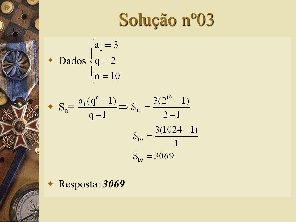 Solução nº13  a n = a 1.q n-1 a n = 2. 2 12-1 a n = 2.