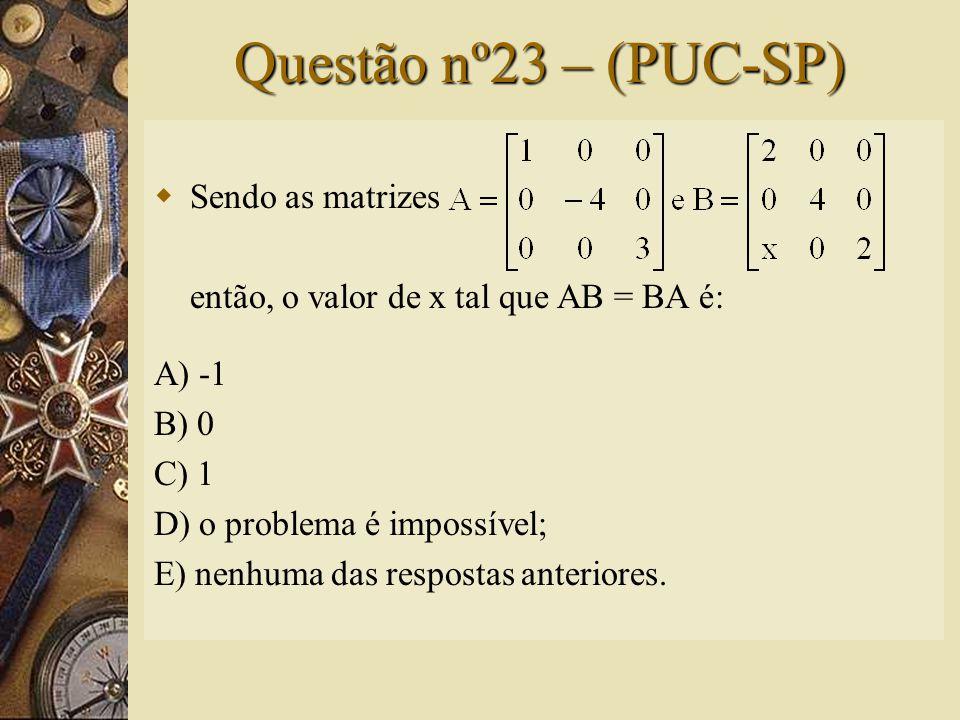 Solução nº22  Cálculo da matriz X sendo A. X = B:  Sendo verdadeira a igualdade, temos:  Resolvendo os sistemas, temos: a = 1; b = 0; c = 0 e  Log