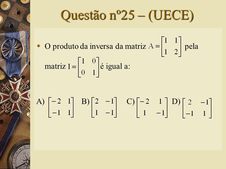 Solução nº24  Cálculo da matriz inversa P:  Sendo verdadeira a igualdade, temos:  Portanto: ; logo a + d = 4