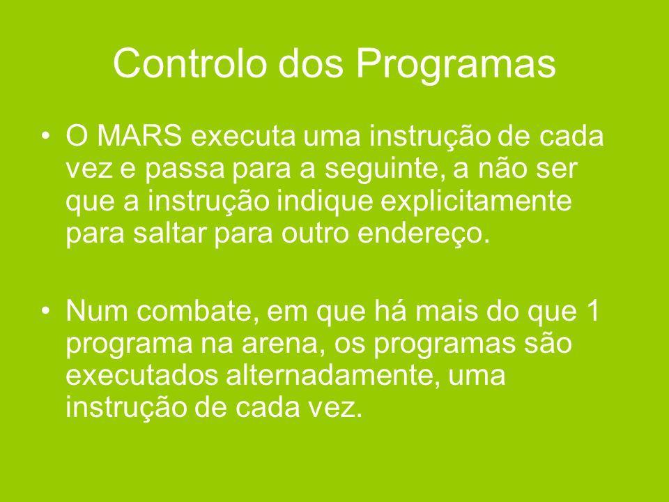 Controlo dos Programas •O MARS executa uma instrução de cada vez e passa para a seguinte, a não ser que a instrução indique explicitamente para saltar