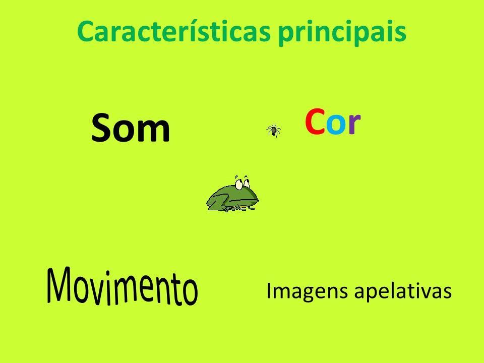Características principais Som Imagens apelativas Cor