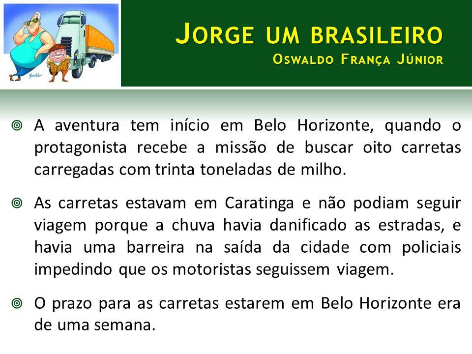  A aventura tem início em Belo Horizonte, quando o protagonista recebe a missão de buscar oito carretas carregadas com trinta toneladas de milho.  A