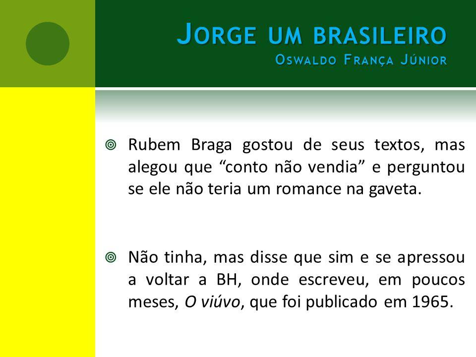  A alta qualidade dos originais de Jorge, um brasileiro, sua segunda obra, rendeu a Oswaldo França, juntamente com Jorge Amado e Guimarães Rosa, o maior prêmio literário do Brasil em 1967, o Walmap.