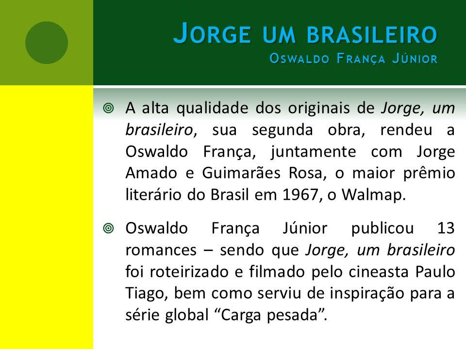  A alta qualidade dos originais de Jorge, um brasileiro, sua segunda obra, rendeu a Oswaldo França, juntamente com Jorge Amado e Guimarães Rosa, o ma