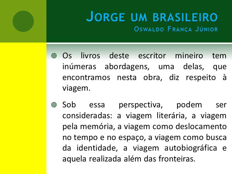  Espaço  Principal: Belo Horizonte, pois a personagem sai de BH com destino a Caratinga e retorna a BH.