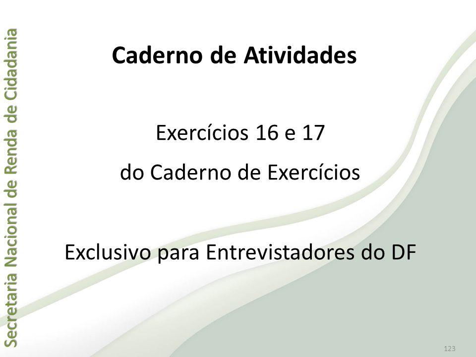 Secretaria Nacional de Renda de Cidadania Secretaria Nacional de Renda de Cidadania 123 Exercícios 16 e 17 do Caderno de Exercícios Exclusivo para Ent