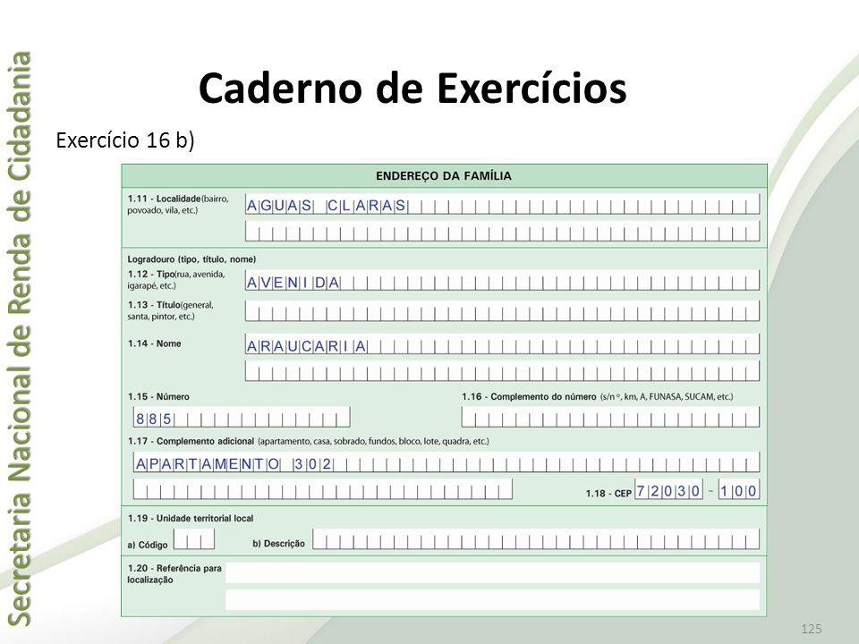 Secretaria Nacional de Renda de Cidadania Secretaria Nacional de Renda de Cidadania 125 Exercício 16 b) Caderno de Exercícios