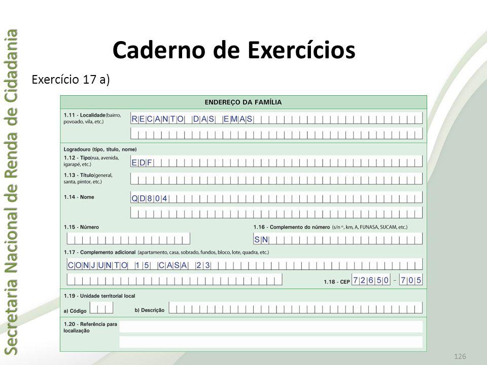 Secretaria Nacional de Renda de Cidadania Secretaria Nacional de Renda de Cidadania 126 Exercício 17 a) Caderno de Exercícios