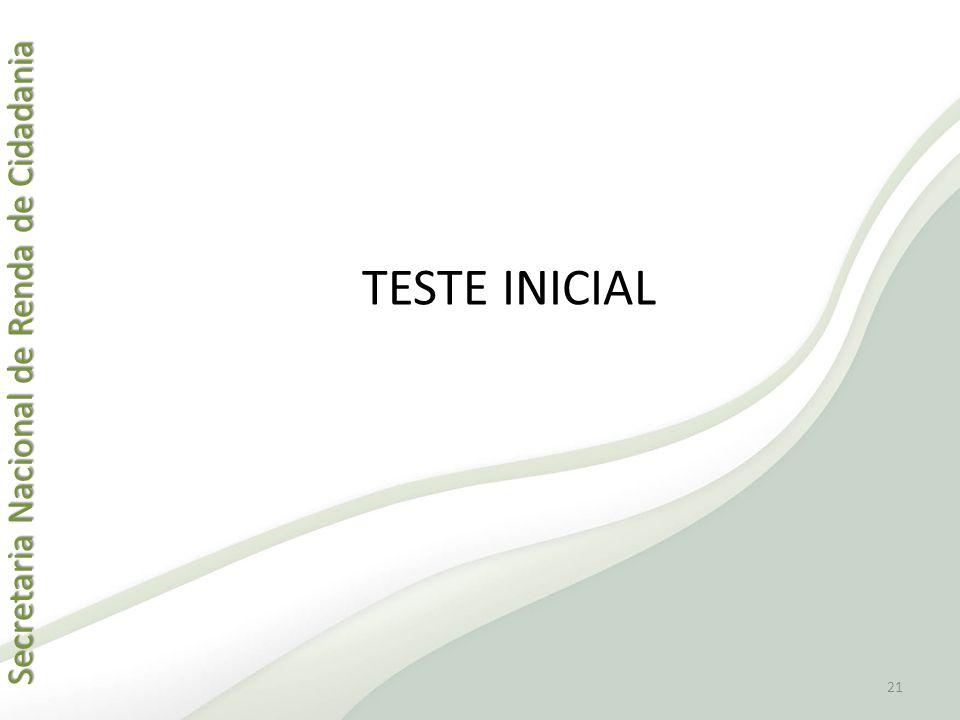 Secretaria Nacional de Renda de Cidadania Secretaria Nacional de Renda de Cidadania TESTE INICIAL 21