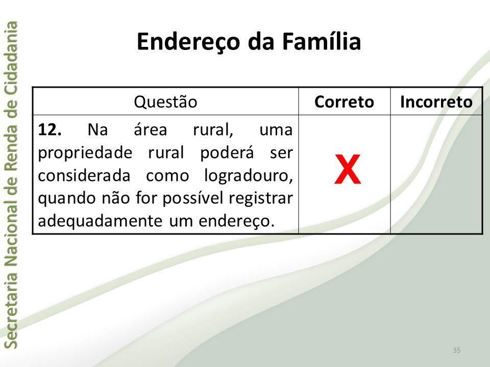Secretaria Nacional de Renda de Cidadania Secretaria Nacional de Renda de Cidadania QuestãoCorretoIncorreto 12. Na área rural, uma propriedade rural p