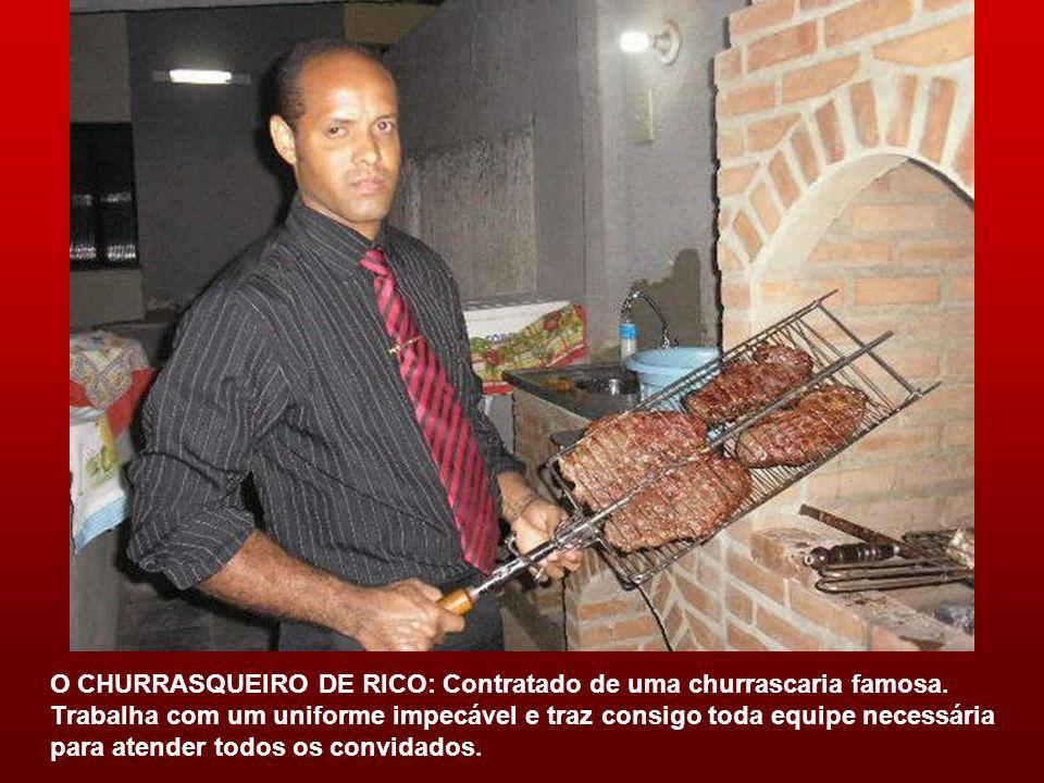 O CHURRASQUEIRO DE RICO: Contratado de uma churrascaria famosa.