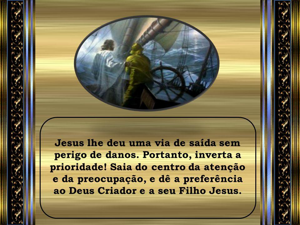 Jesus lhe deu uma via de saída sem perigo de danos.