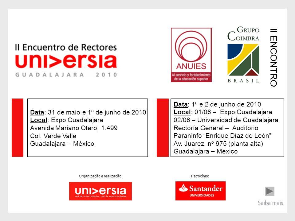 Data: 31 de maio e 1º de junho de 2010 Local: Expo Guadalajara Avenida Mariano Otero, 1.499 Col. Verde Valle Guadalajara – México Organização e realiz