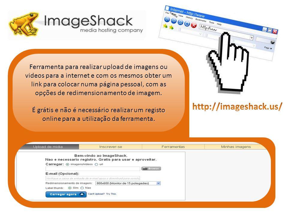 Ferramenta para realizar upload de imagens ou videos para a internet e com os mesmos obter um link para colocar numa página pessoal, com as opções de