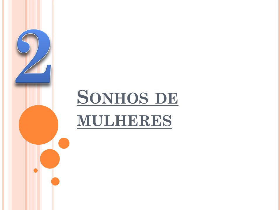 S ONHOS DE MULHERES