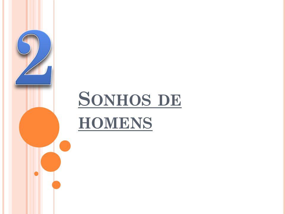 S ONHOS DE HOMENS