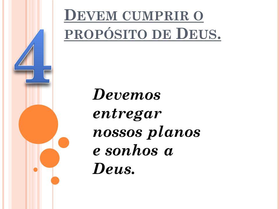 Devemos entregar nossos planos e sonhos a Deus.