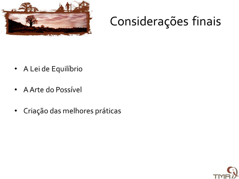 Considerações finais • A Lei de Equilíbrio • A Arte do Possível • Criação das melhores práticas