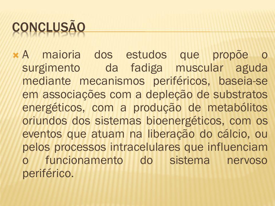  A maioria dos estudos que propõe o surgimento da fadiga muscular aguda mediante mecanismos periféricos, baseia-se em associações com a depleção de s