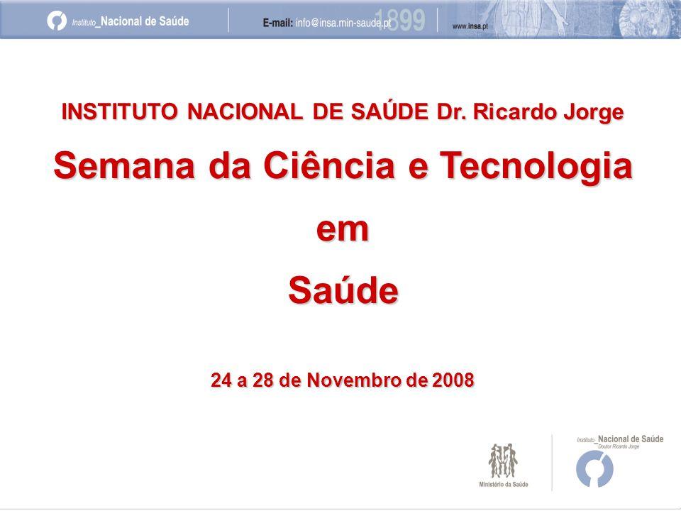 Semana_da_CIÊNCIA_e_TECNOLOGIA_em_SAÚDE_2008 Tema Central: COMO SE MEDE SAÚDE.