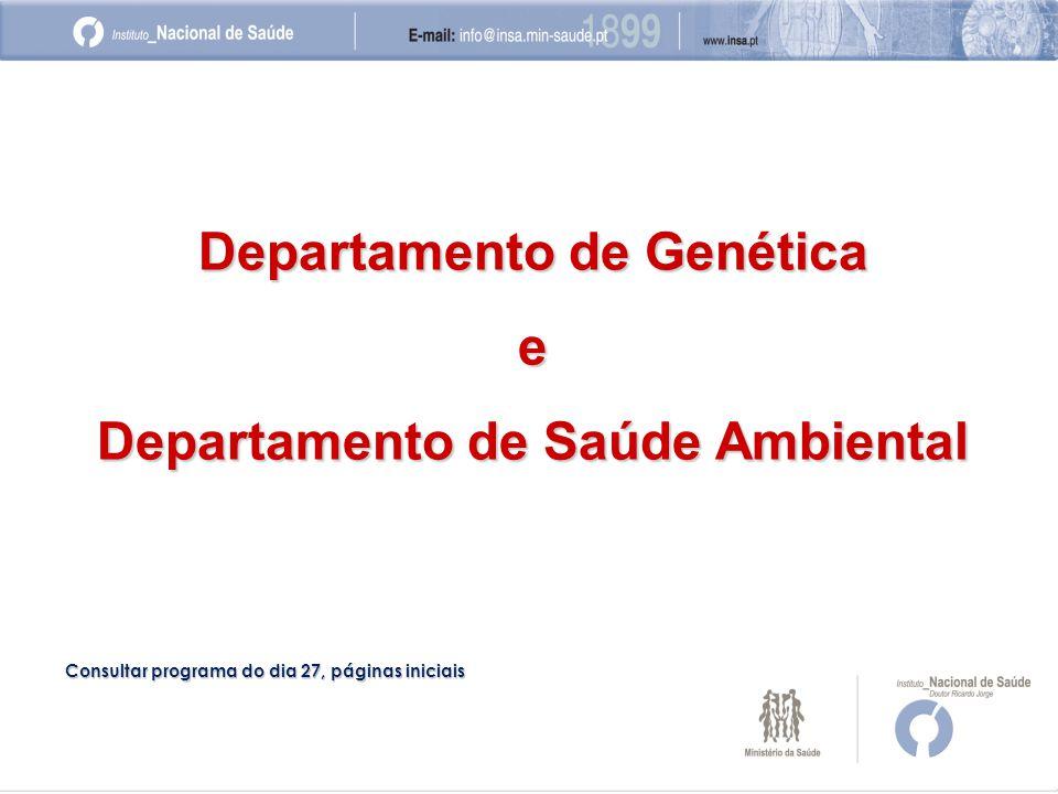 Departamento de Genética e Departamento de Saúde Ambiental Consultar programa do dia 27, páginas iniciais