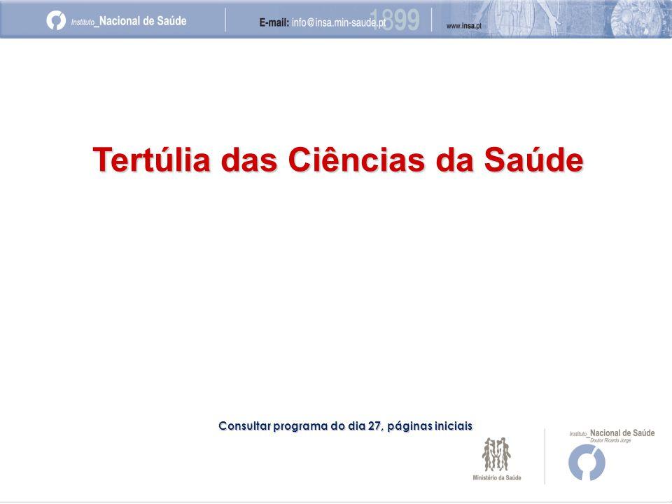 Tertúlia das Ciências da Saúde Consultar programa do dia 27, páginas iniciais