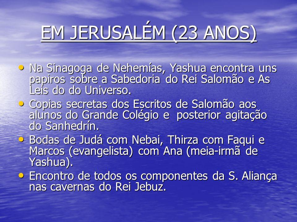 MORTE DE JOSÉ E JHOSUELÍN • Morte de Jhosuelín meio-irmão de Yashua aos 26 anos de idade. • Morte de José, pai de Yashua aos 80 anos, faleceu entre Ya