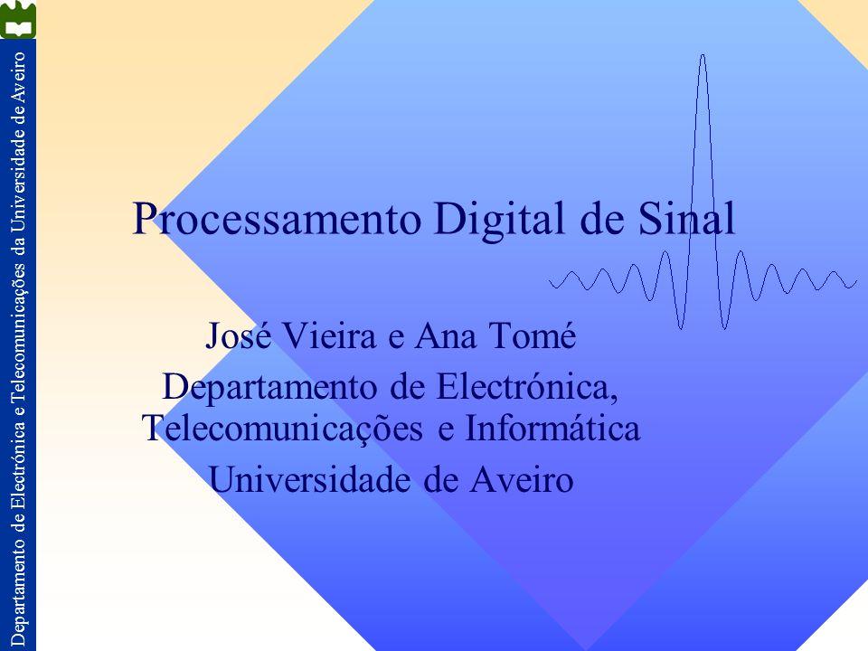 Departamento de Electrónica e Telecomunicações da Universidade de Aveiro O que vou aprender.
