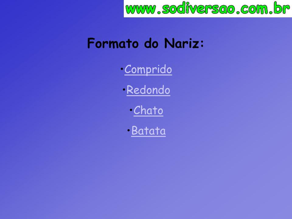 Cor dos Olhos: •CastanhoCastanho •AzulAzul •VerdeVerde