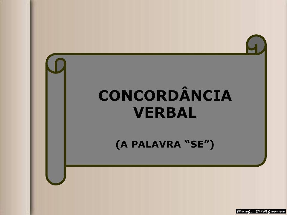 CONCORDÂNCIA VERBAL (A PALAVRA SE )