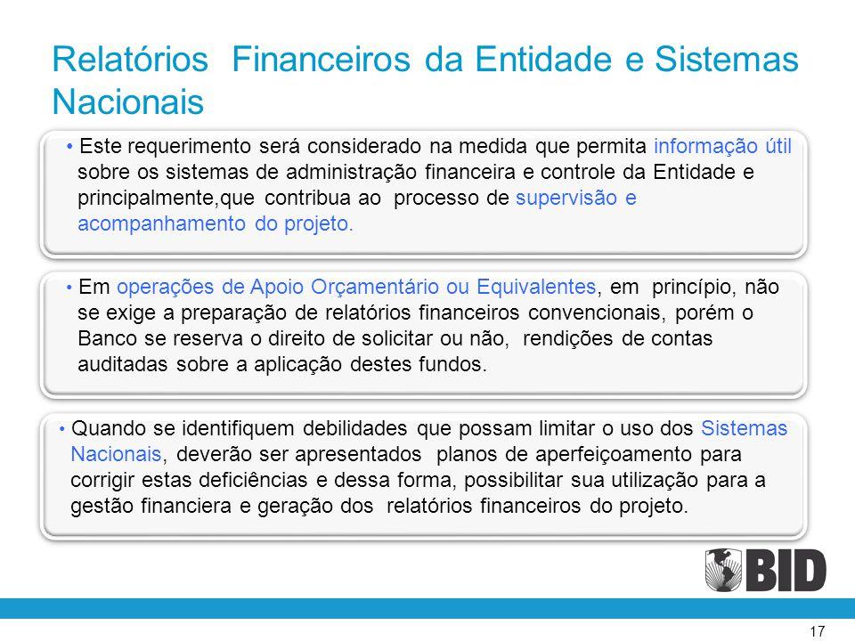 17 • Este requerimento será considerado na medida que permita informação útil sobre os sistemas de administração financeira e controle da Entidade e p