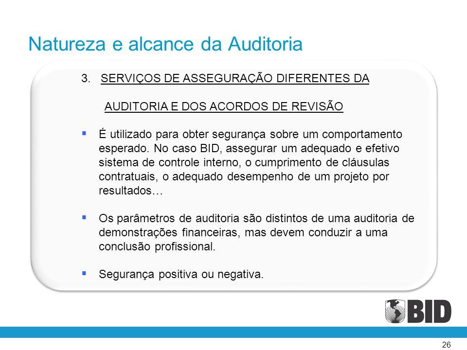 26 3. SERVIÇOS DE ASSEGURAÇÃO DIFERENTES DA AUDITORIA E DOS ACORDOS DE REVISÃO  É utilizado para obter segurança sobre um comportamento esperado. No