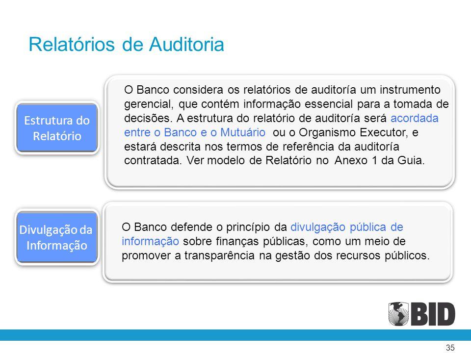 35 Estrutura do Relatório Divulgação da Informação O Banco considera os relatórios de auditoría um instrumento gerencial, que contém informação essenc