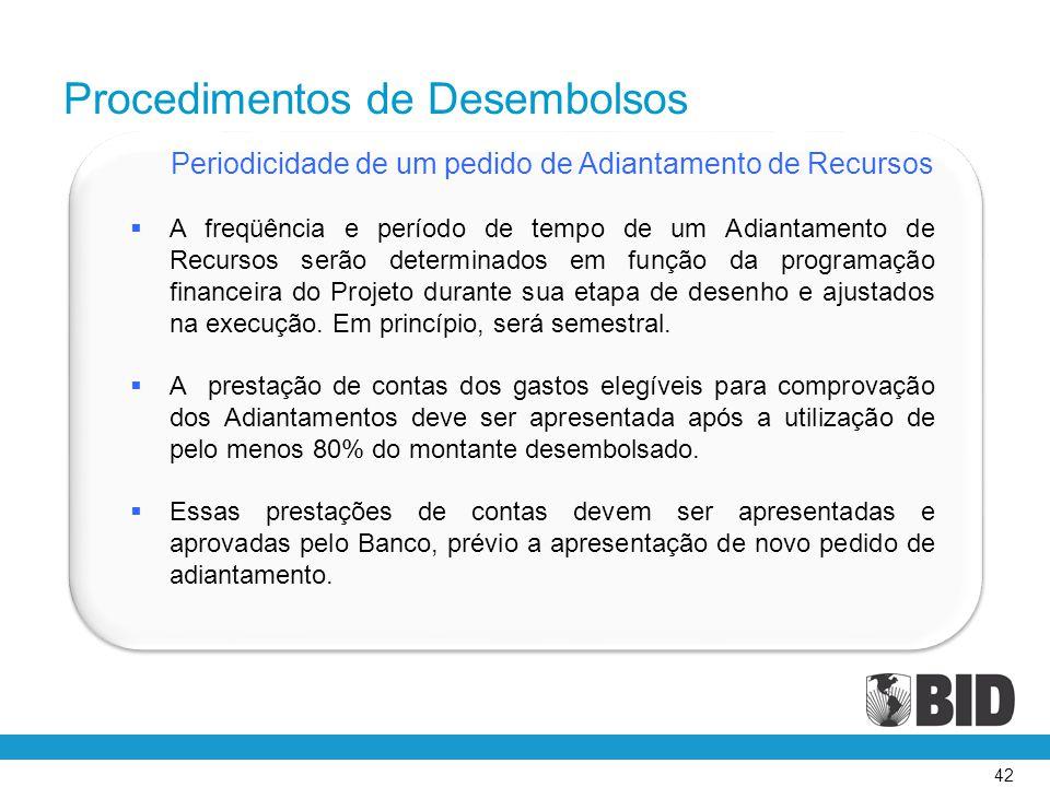 42 Periodicidade de um pedido de Adiantamento de Recursos  A freqüência e período de tempo de um Adiantamento de Recursos serão determinados em funçã