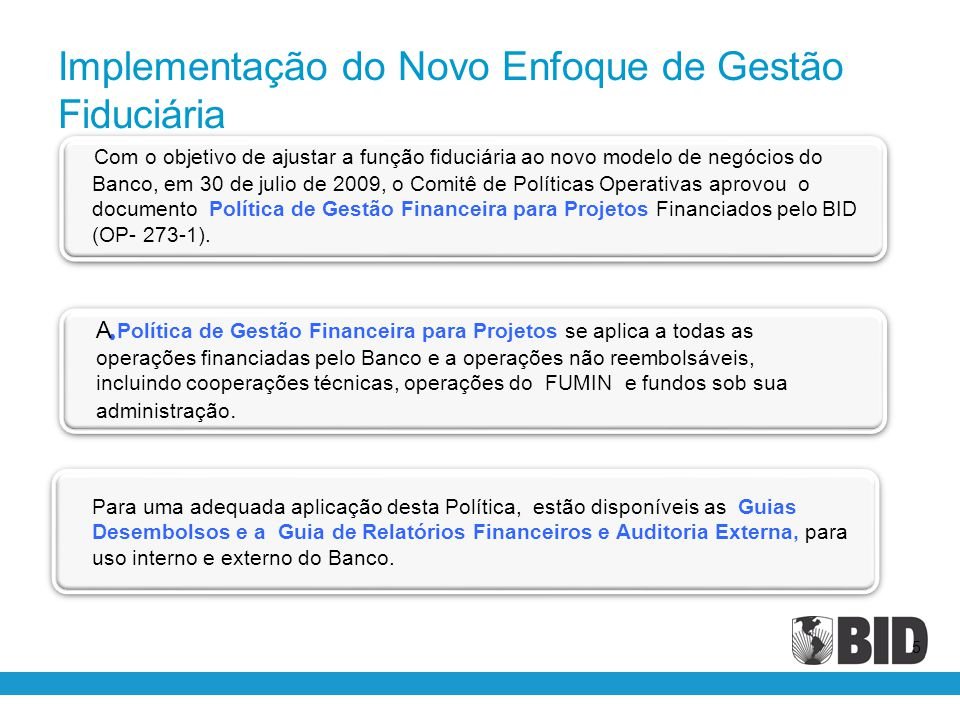 5 Com o objetivo de ajustar a função fiduciária ao novo modelo de negócios do Banco, em 30 de julio de 2009, o Comitê de Políticas Operativas aprovou